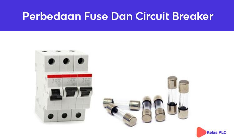Perbedaan circuit breaker dan fuse